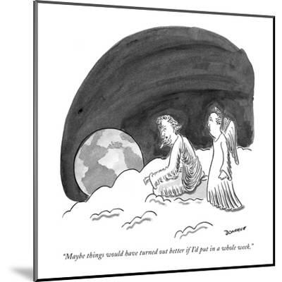 """""""Maybe things would have turned out better if I'd put in a whole week."""" - New Yorker Cartoon-John Donohue-Mounted Premium Giclee Print"""
