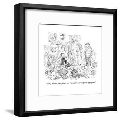 """Sam, neither your father nor I consider your response appropriate."" - New Yorker Cartoon-Edward Koren-Framed Premium Giclee Print"