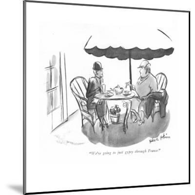 """We're going to just gypsy through France."" - New Yorker Cartoon-Helen E. Hokinson-Mounted Premium Giclee Print"