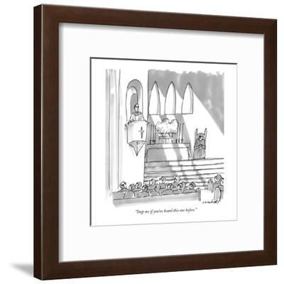 """Stop me if you've heard this one before."" - New Yorker Cartoon-Michael Crawford-Framed Premium Giclee Print"
