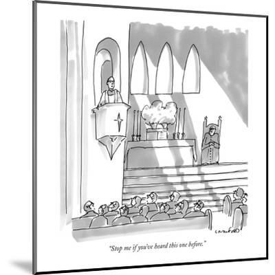 """Stop me if you've heard this one before."" - New Yorker Cartoon-Michael Crawford-Mounted Premium Giclee Print"