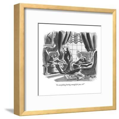"""""""Is everything boring enough for you, sir?"""" - New Yorker Cartoon-Lee Lorenz-Framed Premium Giclee Print"""