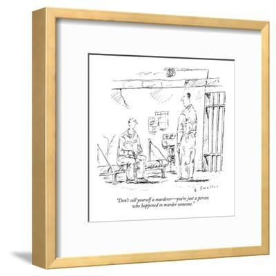 """""""Don't call yourself a murderer?you're just a person who happened to murde?-Barbara Smaller-Framed Premium Giclee Print"""