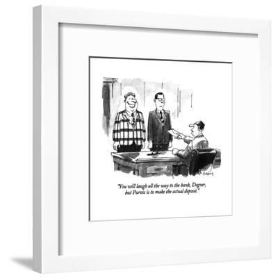 """""""You will laugh all the way to the bank, Degner, but Purvis is to make the?"""" - New Yorker Cartoon-Mike Twohy-Framed Premium Giclee Print"""