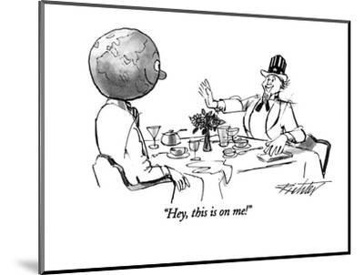 """""""Hey, this is on me!"""" - New Yorker Cartoon-Mischa Richter-Mounted Premium Giclee Print"""