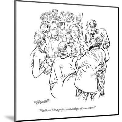 """Would you like a professional critique of your orders?"" - New Yorker Cartoon-William Hamilton-Mounted Premium Giclee Print"