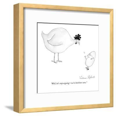 """""""Well, let's stop arguing?we're both here now."""" - New Yorker Cartoon-Victoria Roberts-Framed Premium Giclee Print"""