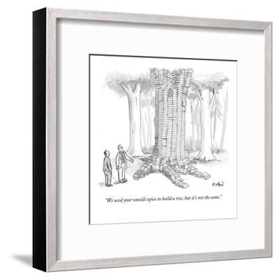 """We used your unsold copies to build a tree, but it's not the same."" - New Yorker Cartoon-Robert Leighton-Framed Premium Giclee Print"