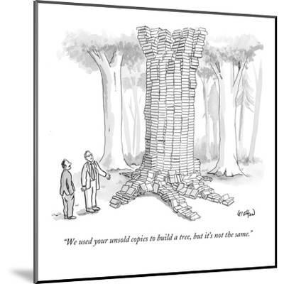 """We used your unsold copies to build a tree, but it's not the same."" - New Yorker Cartoon-Robert Leighton-Mounted Premium Giclee Print"