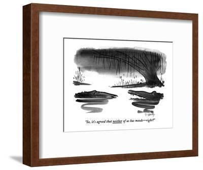 """""""So, it's agreed that neither of us has moods?right?"""" - New Yorker Cartoon-Donald Reilly-Framed Premium Giclee Print"""