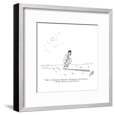 """""""That's it... Keep moving... Almost there... Don't look at me... Just a li?"""" - New Yorker Cartoon-Glen Le Lievre-Framed Premium Giclee Print"""