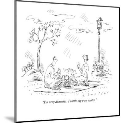 """""""I'm very domestic.  I bottle my own water."""" - New Yorker Cartoon-Barbara Smaller-Mounted Premium Giclee Print"""