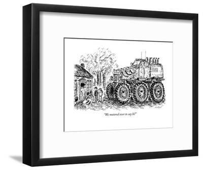 """We motored over to say hi!"" - New Yorker Cartoon-Edward Koren-Framed Premium Giclee Print"