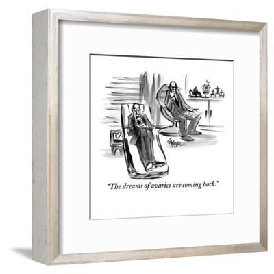"""""""The dreams of avarice are coming back."""" - New Yorker Cartoon-Lee Lorenz-Framed Premium Giclee Print"""