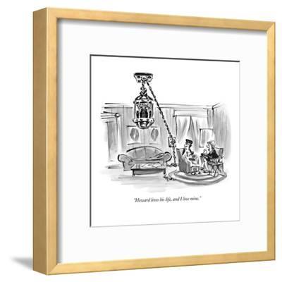 """Howard lives his life, and I live mine."" - New Yorker Cartoon-Lee Lorenz-Framed Premium Giclee Print"