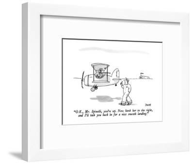 """""""O.K., Mr. Spinelli, you're up.  Now bank her to the right, and I'll talk ?"""" - New Yorker Cartoon-Jack Ziegler-Framed Premium Giclee Print"""