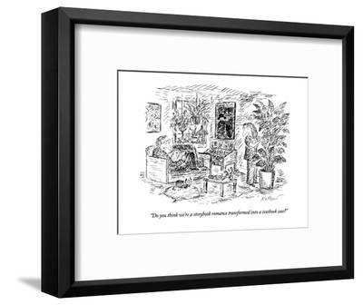 """Do you think we're a storybook romance transformed into a textbook case?"" - New Yorker Cartoon-Edward Koren-Framed Premium Giclee Print"