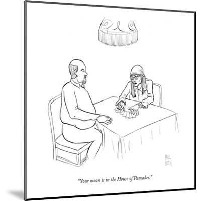 """""""Your moon is in the House of Pancakes."""" - New Yorker Cartoon-Paul Noth-Mounted Premium Giclee Print"""