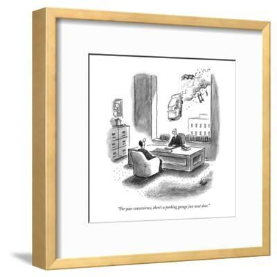 """""""For your convenience, there's a parking garage just next door."""" - New Yorker Cartoon-Frank Cotham-Framed Premium Giclee Print"""