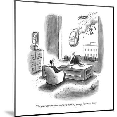 """""""For your convenience, there's a parking garage just next door."""" - New Yorker Cartoon-Frank Cotham-Mounted Premium Giclee Print"""