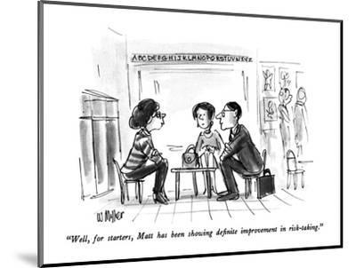 """Well, for starters, Matt has been showing definite improvement in risk-ta?"" - New Yorker Cartoon-Warren Miller-Mounted Premium Giclee Print"