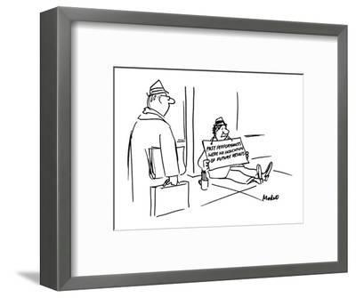 "Beggar holds a sign that reads, ""Past Performances were No Indication of F? - New Yorker Cartoon-Frank Modell-Framed Premium Giclee Print"