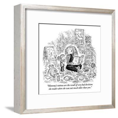 """""""Mommy's tattoos are the result of very bad decisions she made when she wa?"""" - New Yorker Cartoon-Edward Koren-Framed Premium Giclee Print"""