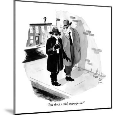 """""""Is it shoot a cold, stab a fever?"""" - New Yorker Cartoon-Emily Flake-Mounted Premium Giclee Print"""