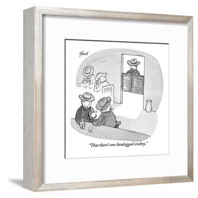 """That there's one bowlegged cowboy."" - New Yorker Cartoon-Tom Toro-Framed Premium Giclee Print"