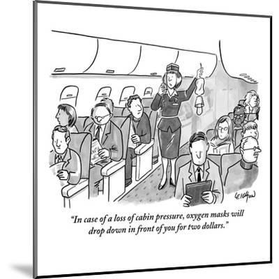 """In case of a loss of cabin pressure, oxygen masks will drop down in front?"" - New Yorker Cartoon-Robert Leighton-Mounted Premium Giclee Print"