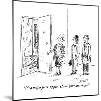 """""""It's a major fixer-upper.  How's your marriage?"""" - New Yorker Cartoon-David Sipress-Mounted Premium Giclee Print"""