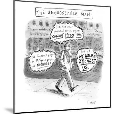 A man is seen walking down the sidewalk with word bubbles around him decla? - New Yorker Cartoon-Roz Chast-Mounted Premium Giclee Print