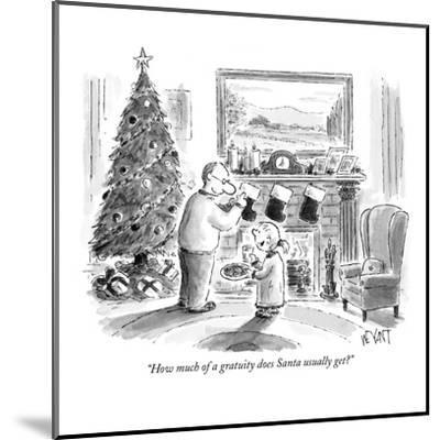 """""""How much of a gratuity does Santa usually get?"""" - New Yorker Cartoon-Christopher Weyant-Mounted Premium Giclee Print"""