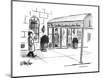 Man walks by a swanky-looking building. The awning reads: The Location, Lo? - New Yorker Cartoon-Warren Miller-Mounted Premium Giclee Print