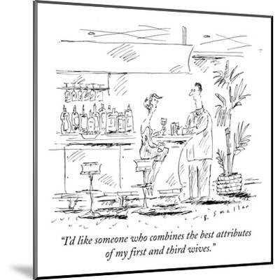 """""""I'd like someone who combines the best attributes of my first and third w?"""" - New Yorker Cartoon-Barbara Smaller-Mounted Premium Giclee Print"""