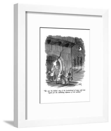 """""""He says his ballads sing of the brotherhood of man, with due regard for t?"""" - New Yorker Cartoon-Donald Reilly-Framed Premium Giclee Print"""