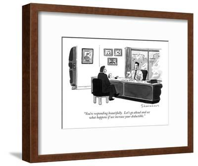 """""""You're responding beautifully.  Let's go ahead and see what happens if we?"""" - New Yorker Cartoon-Danny Shanahan-Framed Premium Giclee Print"""