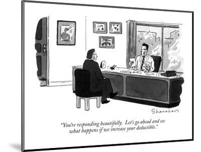 """""""You're responding beautifully.  Let's go ahead and see what happens if we?"""" - New Yorker Cartoon-Danny Shanahan-Mounted Premium Giclee Print"""