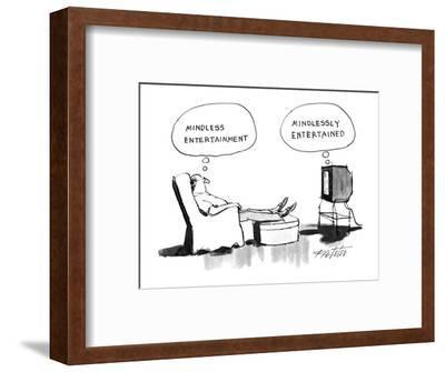 "A man sits in an armchair, watching TV, thinking, ""Mindless entertainment,? - New Yorker Cartoon-Mischa Richter-Framed Premium Giclee Print"