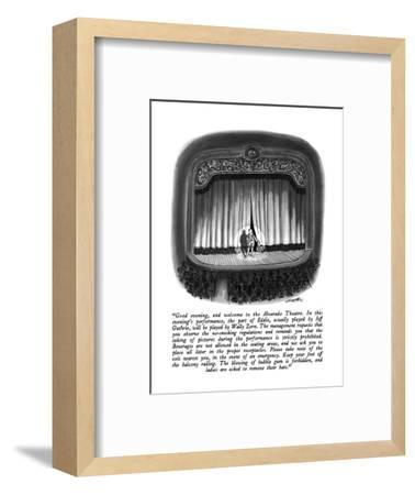 """""""Good evening, and welcome to the Alvarado Theatre.  In this evening's per?"""" - New Yorker Cartoon-Henry Martin-Framed Premium Giclee Print"""