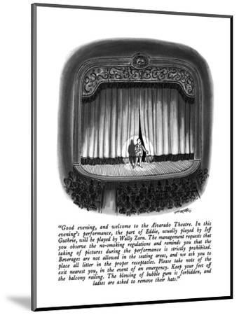 """""""Good evening, and welcome to the Alvarado Theatre.  In this evening's per?"""" - New Yorker Cartoon-Henry Martin-Mounted Premium Giclee Print"""