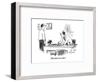 """Med school was a blast."" - New Yorker Cartoon-Mike Twohy-Framed Premium Giclee Print"