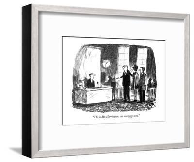 """This is Mr. Harrington, our mortgage nerd."" - New Yorker Cartoon-Robert Weber-Framed Premium Giclee Print"