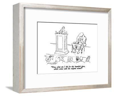 """""""Now, what am I bid for this beautiful piece, which comes with the origina?"""" - New Yorker Cartoon-Mischa Richter-Framed Premium Giclee Print"""