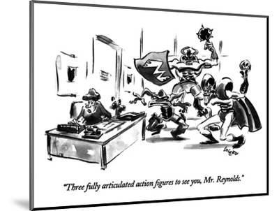 """""""Three fully articulated action figures to see you, Mr. Reynolds."""" - New Yorker Cartoon-Lee Lorenz-Mounted Premium Giclee Print"""