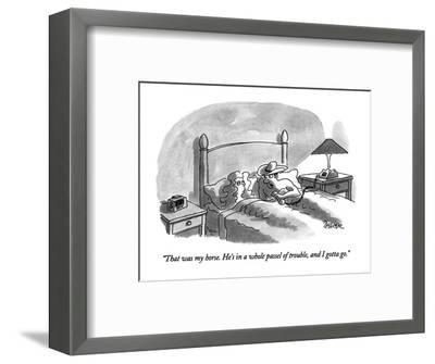 """""""That was my horse.  He's in a whole passel of trouble, and I gotta go."""" - New Yorker Cartoon-Jack Ziegler-Framed Premium Giclee Print"""