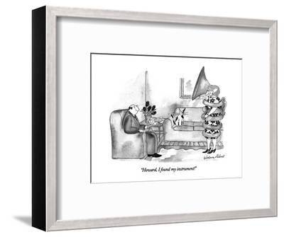"""Howard, I found my instrument!"" - New Yorker Cartoon-Victoria Roberts-Framed Premium Giclee Print"