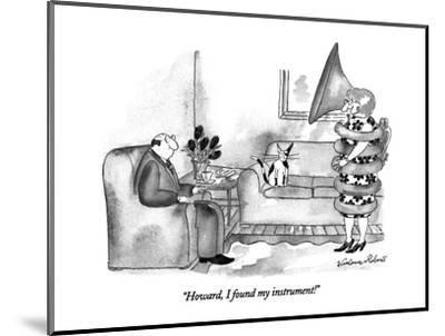 """Howard, I found my instrument!"" - New Yorker Cartoon-Victoria Roberts-Mounted Premium Giclee Print"