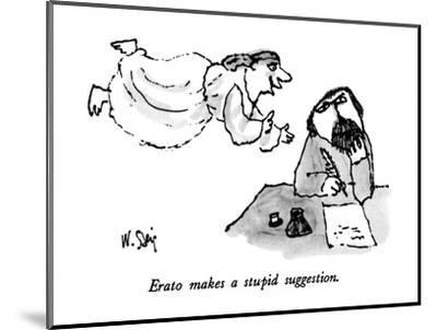 Erato makes a stupid suggestion. - New Yorker Cartoon-William Steig-Mounted Premium Giclee Print