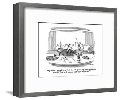 """""""Sorry, honey, I can't talk now.  I'm in the midst of some very intense ne?"""" - New Yorker Cartoon-Jack Ziegler-Framed Premium Giclee Print"""